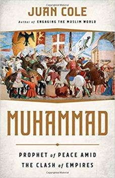 Muhammad Prophet of Peace Amid the Clash of Empires by Juan Cole